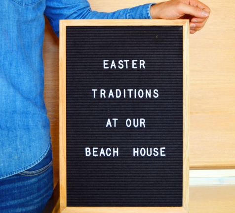 Easter Traditions At Our Beach House