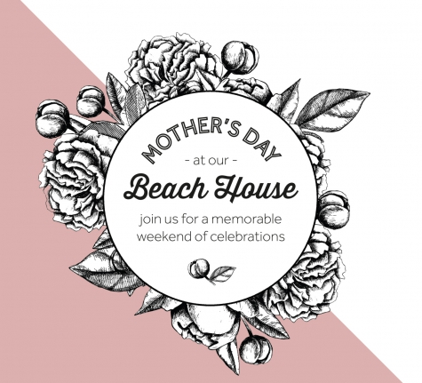 Our Beach House Is Celebrating Mother's Day Weekend In Style