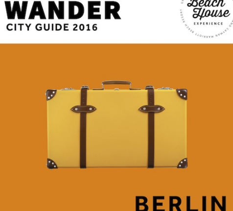 Wander 2016 City Guide: Berlin the Bold