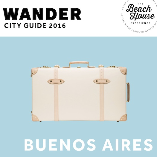 Wander 2016 City Guide: Buenos Aires the Beautiful